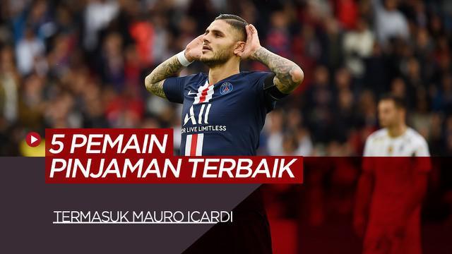 Berita Motion Grafis Termasuk Mauro Icardi, Berikut 5 Pemain Pinjaman Terbaik di Sepak Bola Eropa