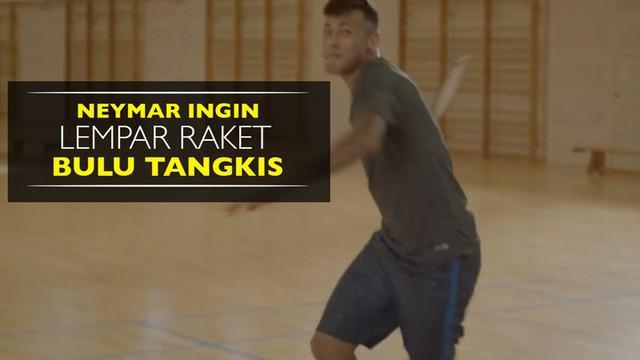 Video bintang Barcelona, Neymar, yang ingin melempar raket karena kesulitan saat main bulu tangkis.