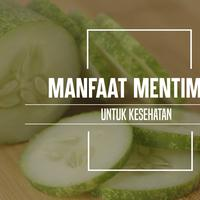 Manfaat mentimun. (Foto: Daniel Kampua, Digital Imaging: M. Iqbal Nurfajri/Bintang.com)