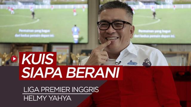 Berita Video Kuis Siapa Berani Liga Inggris Bersama Helmy Yahya