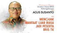 Direktur Utama BPJS Ketenagakerjaan Agus Susanto. Liputan6.com/Abdillah