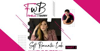 Fimela with Barry: Soft Romantic Look Makeup Tutorial Part 1