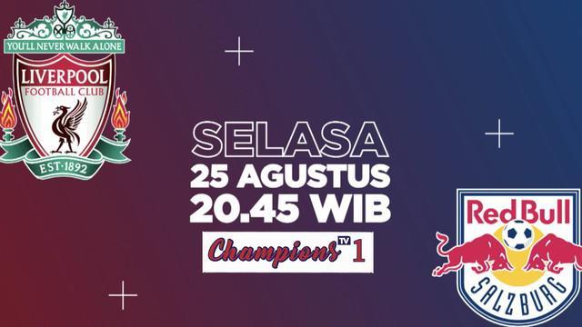 Berita video promo laga pramusim Liverpool melawan RB Salzburg yang akan ditayangkan di Champions TV 1 pada Selasa (25/8/2020) pukul 20.45 WIB.