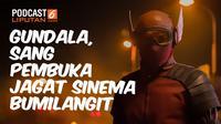 Podcast Gundala, Sang Pembuka Jagat Sinema Bumilangit