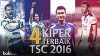 4 Kiper Terbaik TSC 2016 (Bola.com/Adreanus Titus)