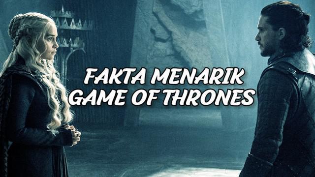 Serial Game of Thrones resmi berakhir. Berikut deretan fakta menarik Game of Thrones yang harus kamu tahu.