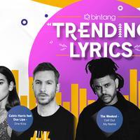 Dari Calvin Harris feat Dua Lipa sampai Taylor Swift, intip yuk Bintang Trending Lyrics pekan ini.