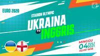 Ukraina vs Inggris (liputan6.com/Abdillah)