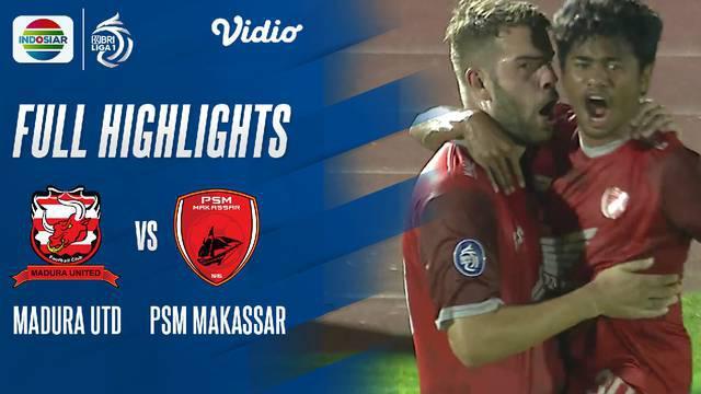 Berita Video highlights BRI Liga 1 2021/2022 pertandingan anatara Madura United melawan PSM Makassar, Minggu (12/9/2021) malam WIB.