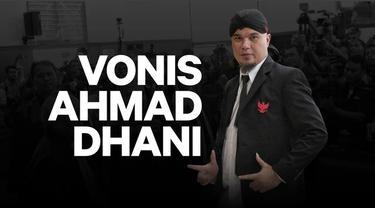 Majelis Hakim akhirnya menjatuhkan vonis penjara 1,5 tahun kepada Ahmad Dhani dalam kasus penyebaran ujaran kebencian.