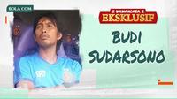 Wawancara Eksklusif - Budi Sudarsono (Bola.com/Adreanus Titus/ Foto: Gatot Susetyo)