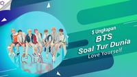 Yuk, simak 5 ungkapan BTS mengenai tur dunia yang mereka jalankan, BTS World Tour: Love Yourself. (Foto: Twitter/BigHitEnt, Desain: Nurman Abdul Hakim/Bintang.com)
