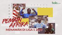 Pemain Afrika yang memesona di Liga 1 2019. (Bola.com/Dody Iryawan)