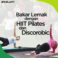 Bakar Lemak dengan HIIT Pilates dan Discorobic