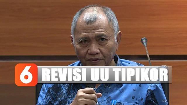Ketua KPK Agus Rahardjo menambahkan, undang-undang tipikor saat ini belum cukup luas dalam mencakup pasal dalam tindak pidana korupsi.