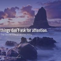 Beautiful Things Don't Ask for Attention. (Foto: medium.com)