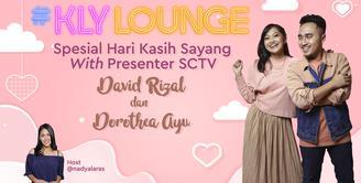 Spesial Hari Kasih Sayang Bersama Presenter SCTV, David Rizal dan Dorothea Ayu