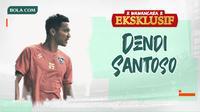 Wawancara Eksklusif -  Dendi Santoso (Bola.com/Adreanus Titus)