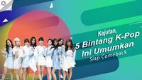 Nah, ini dia 5 bintang k-pop yang mengumumkan bakal segera comeback. (Foto: Twitter/JYPETWICE, Desain: Nurman Abdul Hakim/Bintang.com)