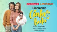 Yuk, Saksikan Keseruan Live Streaming Bersama Para Cast Film Cinta Itu Buta. Sumber Foto: Vidio