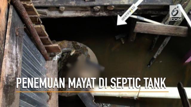 Masyarakat dihebohkan dengan penemuan sesosok mayat di dalam septic tank.