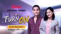 Episode 2 Original Series Turn On yang Tayang Hari Ini di Vidio. (Sumber : dok. vidio.com)