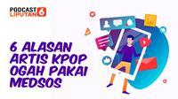 6 Alasan Artis KPOP Ogah Pakai Medsos