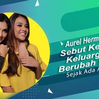 Ashanty bawa perubahan drastis pada keluarga Aurel Hermansyah. (Foto: Instagram/aurelie.hermansyah Desain: Nurman Abdul Hakim/Bintang.com)