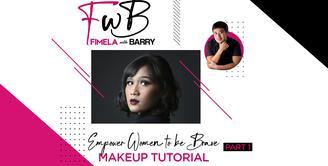 Fimela with Barry: Bold Makeup Tutorial untuk Perempuan Fearless | Part 1