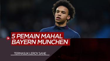 Berita Video 5 Pemain Termahal Rekrutan Bayern Munchen, Termasuk Leroy Sane