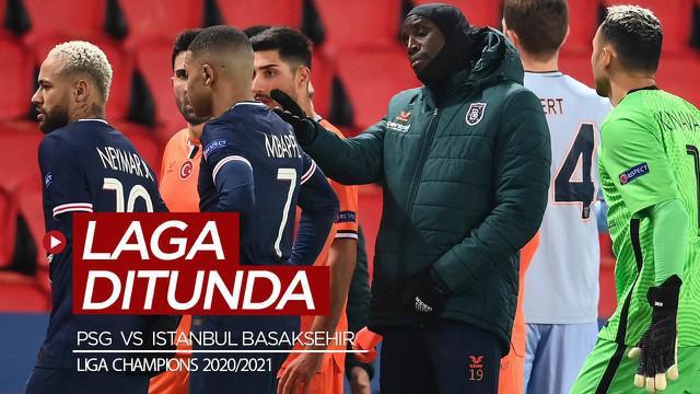 Berita video laga matchday 6 Grup H Liga Champions 2020/2021 antara PSG melawan Istanbul Basaksehir terpaksa ditunda karena insiden rasisme.