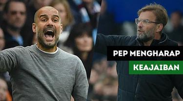 Jelang Pertandingan Manchester City Vs Liverpool, Pep Guardiola berharap keajaiban di kandang sendiri