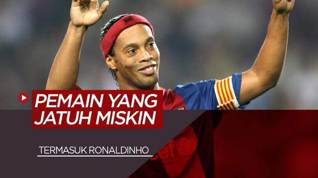 Berita Video 8 Pesepak Bola yang Jatuh Miskin, Termasuk Ronaldinho dan Diego Maradona