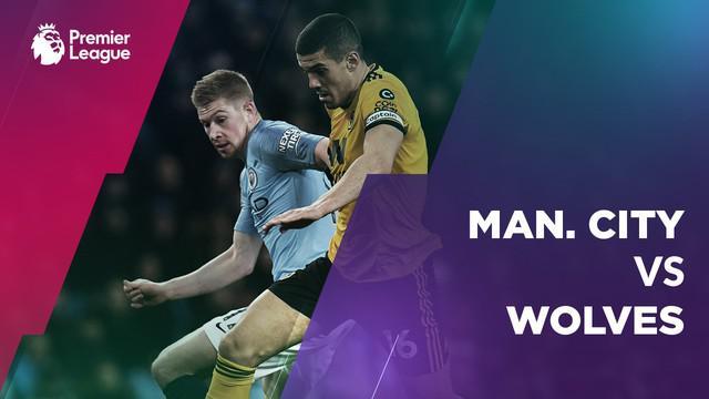 Berita video statistik Manchester City vs Wolverhampton pada laga pekan ke-22 Premier League 2018-2019.