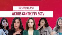 Ini Dia Kompilasi Wanita Cantik di FTV SCTV. sumberfoto: SCTV