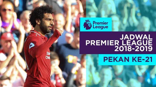 Berita video jadwal Premier League 2018-2019 pekan ke-21. Big match Manchester City vs Liverpool.