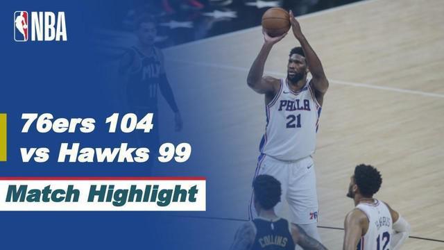 Berita video highlights game 6 semifinal wilayah timur NBA Playoffs 2021, Philadelphia 76ers menang 104-99 atas Atlanta Hawks, Sabtu (19/6/2021) pagi hari WIB.