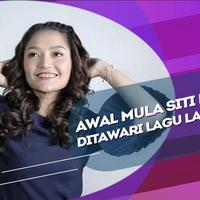 Cerita Siti Badriah pertama kali mendengar lagu lagi syantik.