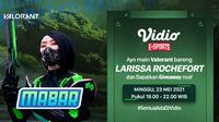 Streaming MABAR Valorant Bersama Larissa Rochefort di Vidio. (Sumber : dok. vidio.com)