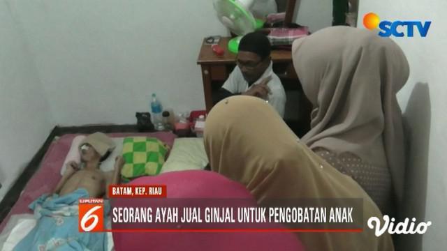 Seorang bapak di Karimun, Kepulauan Riau jajakan ginjal demi pengobatan anaknya yang menderita tumor otak.