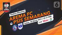 Arema FC vs PSIS Semarang (liputan6.com/Abdillah)