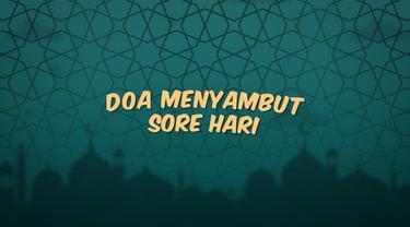 Kumpulan doa Ramadan kali ini berisi bacaan doa ketika sore hari tiba.