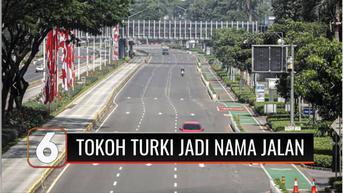 VIDEO: Pemprov DKI Jakarta Berencana Ganti Nama Jalan di Jakarta dengan Tokoh Mustafa Kemal Ataturk