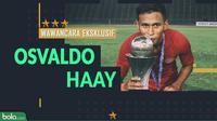 Wawancara Eksklusif Osvaldo Haay (Bola.com/Adreanus Titus)