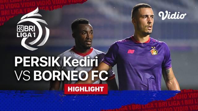 Berita Video, Highlights Pertandingan Persik Kediri Vs Borneo FC di Pekan Kedua BRI Liga 1 2021/2022