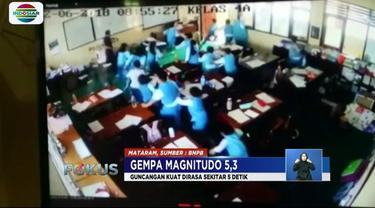 Gempa 5,3 magnitudo guncang Mataram, Lombok, siswa panik dan berhamburan keluar kelas. Getaran gempa bahkan terasa hingga Denpasar, Bali.