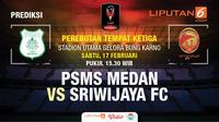 Prediksi PSMS Medan Vs Sriwijaya FC (Liputan6.com/Trie yas)