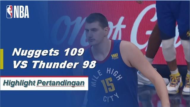 Nikola Jokic mencetak double-double dengan 24 poin dan 15 rebound untuk memimpin Nuggets di atas Thunder, 109-98.