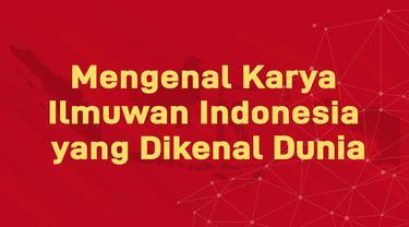 Penelitian karya ilmuan Indonesia juga memiliki pengaruh bagi dunia. Bahkan terdapat hasil karya yang diterapkan di kancah internasional.