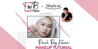 Fimela with Barry x iStyle | Peach Rosy Korean Makeup Look Tutorial